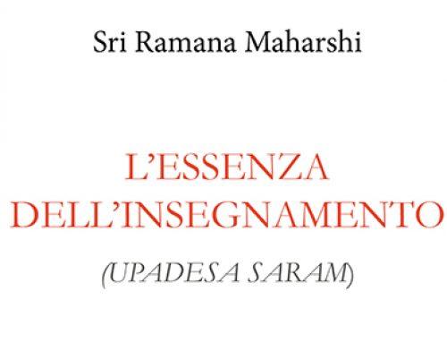 SRI RAMANA MAHARSHI, L'ESSENZA DELL'INSEGNAMENTO (UPADESA SARAM)