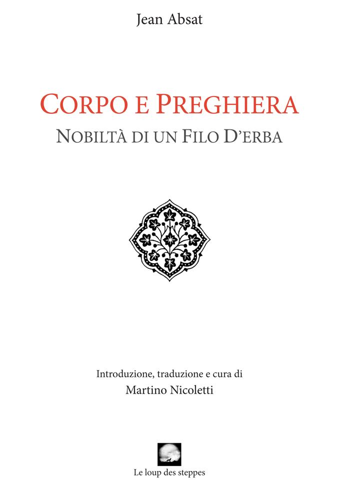 Nuovo volume: Jean Absat, Corpo e preghiera: nobiltà di un filo d'erba