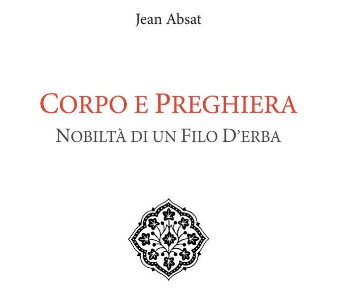 Jean Absat, «Corpo e preghiera» (Body and prayer)