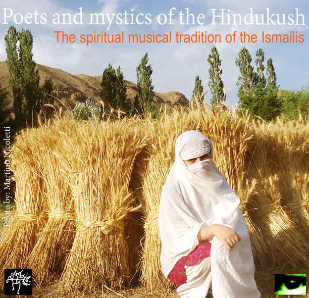 POETS AND MYSTICS OF THE HINDUKUSH: THE SPIRITUAL MUSICAL TRADITION OF THE ISMAILIS