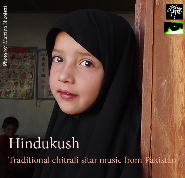 HINDUKUSH: TRADITIONAL CHITRALI SITAR MUSIC FROM NORTHERN PAKISTAN
