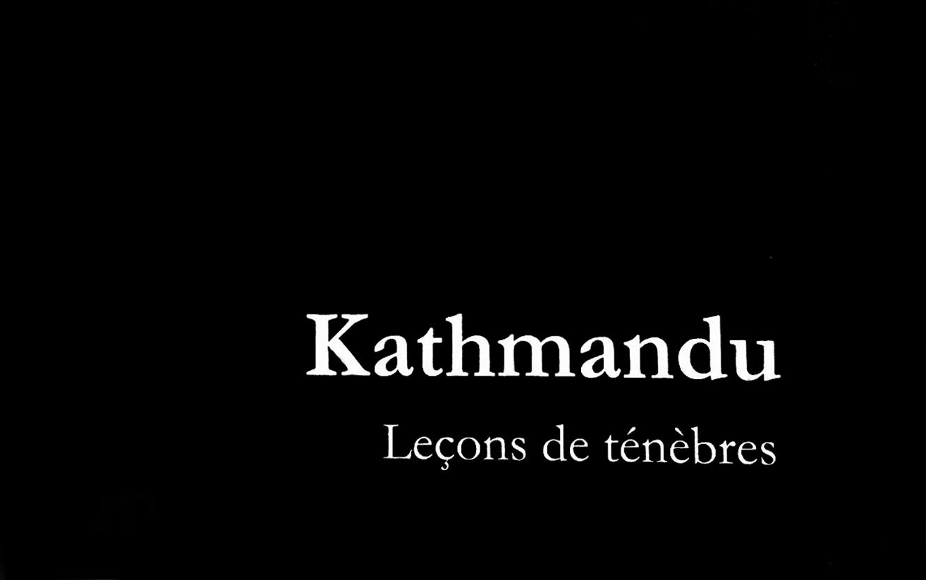 KATHMANDU: LEÇONS DES TÉNÈBRES