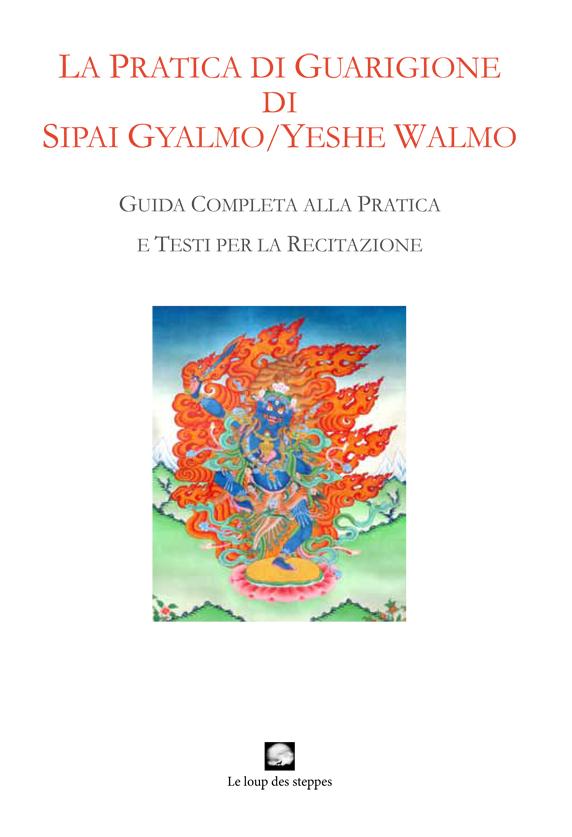 La pratica di guarigione di Sipai Gyalmo/Yeshe Walmo