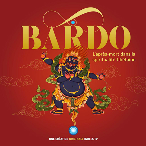 """BARDO"": DEATH AND BEYOND IN TIBETAN SPIRITUALITY – A documentary by Martino Nicoletti on French channel INRESS TV"